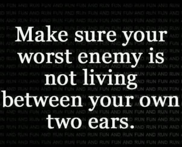 Make-sure-your-worst-enemy-is-not-living-between-your-own-two-ears.jpg