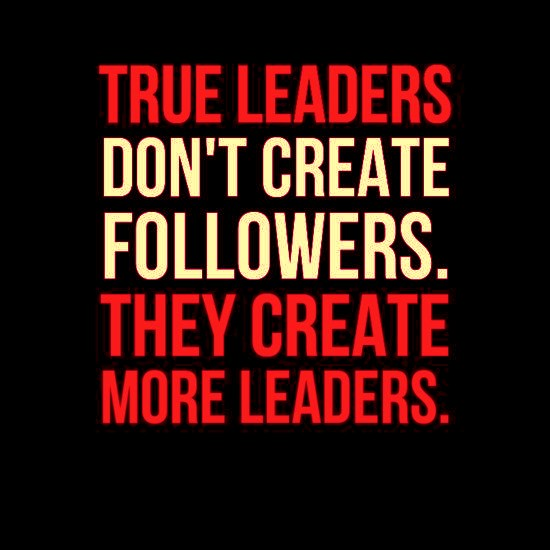 True-Leaders-Dont-Create-Followers-They-Create-More-Leaders-3.jpg
