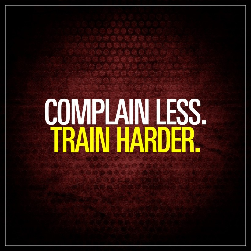 complain-less-train-harder-gym-quotes.jpg