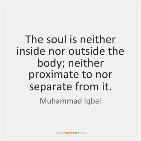 muhammad-iqbal-the-soul-is-neither-inside-nor-outside-quote-on-storemypic-f02a6.png