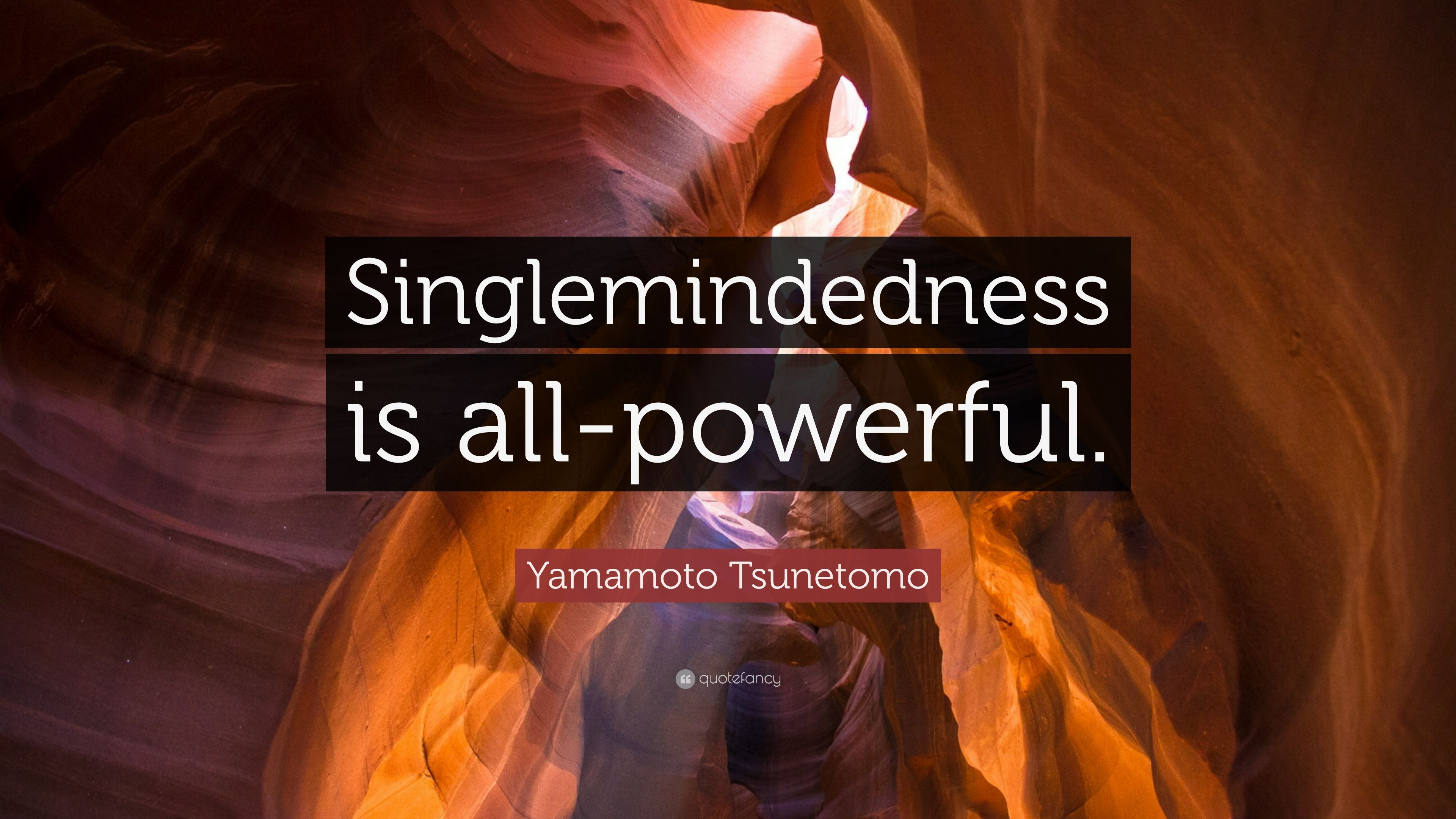 Single mindedness is all powerful