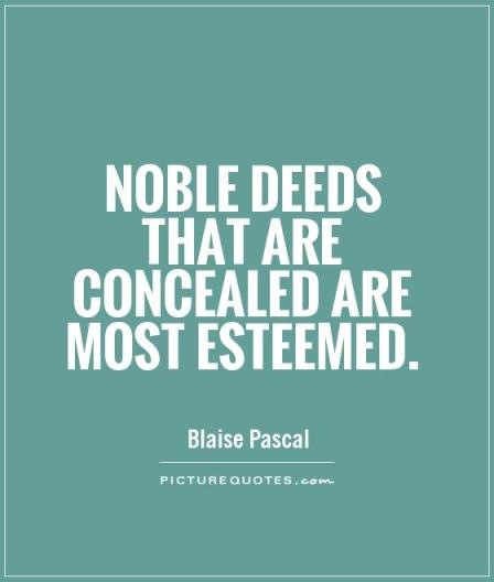noble-deeds-that-are-concealed-are-most-esteemed-quote-1.jpg